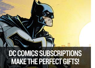 DC Comics Subscriptions make the perfect gift.