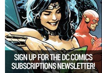 Sign up for DC Comics subscriptions newsletter.